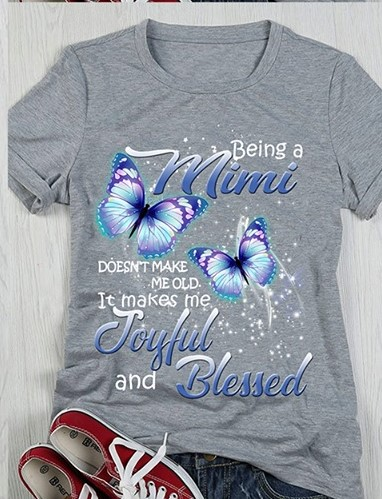 Being A Mimi Doesn't Make Me Old It Makes Me Joyful And Blessed Shirt