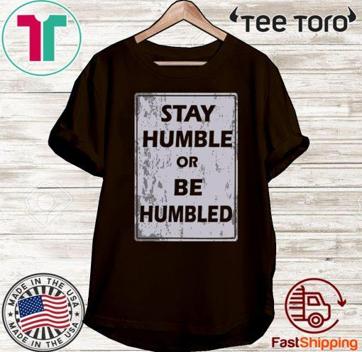 Johnny Depp Stay Humble Or Be Humbled Hot Shirt