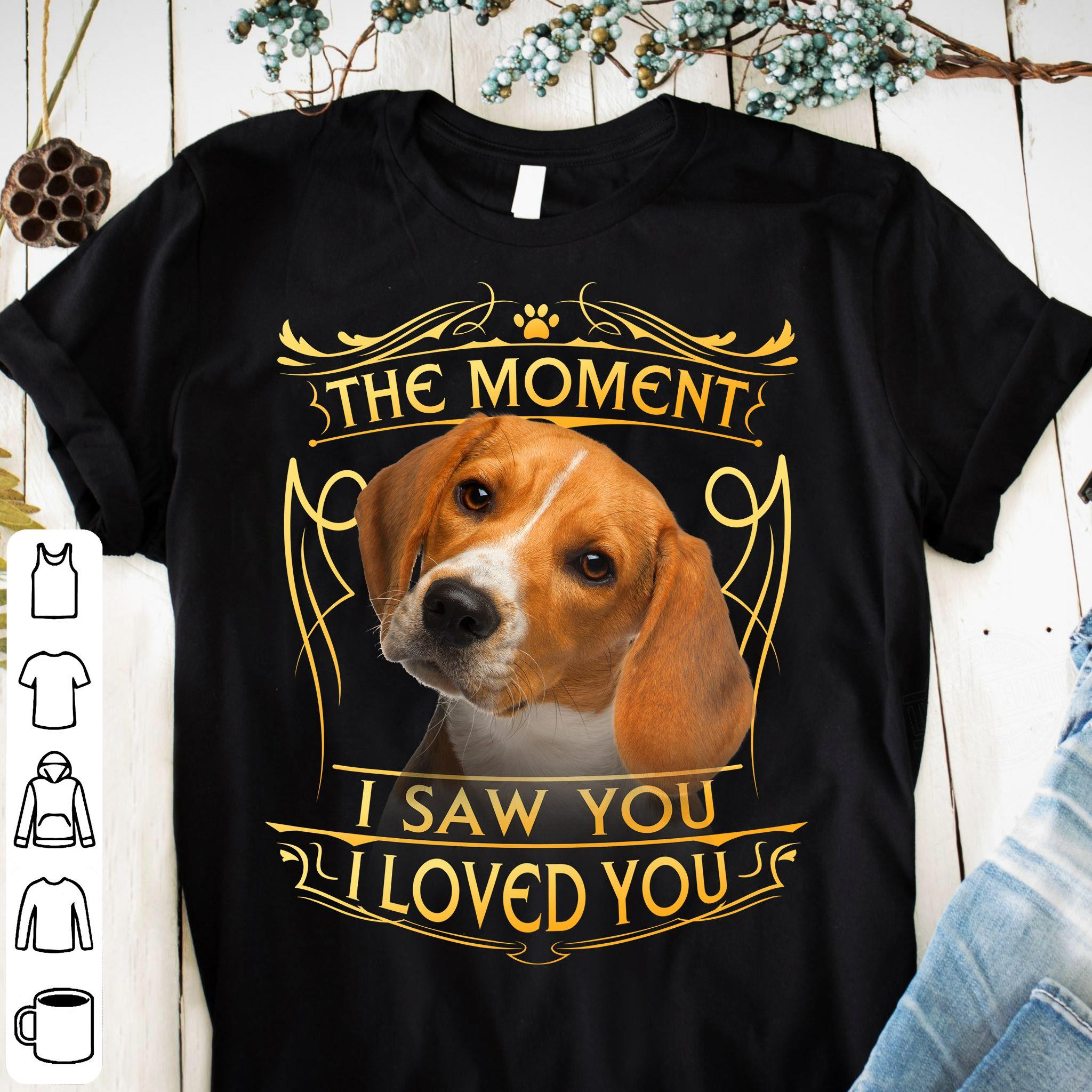 The Moment I Saw You I Loved You Shirt