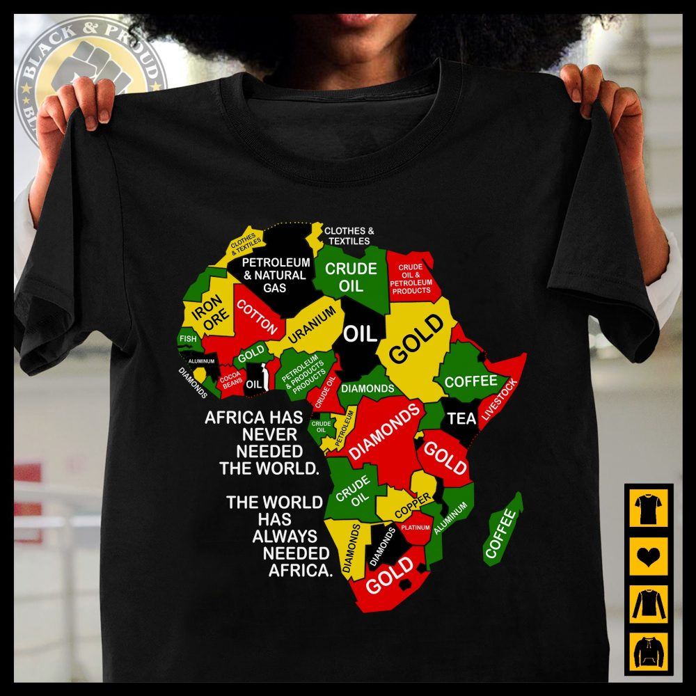 The World Has Always Needed Africa Shirt