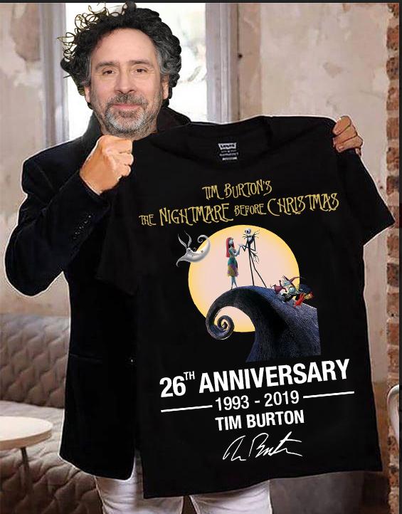 Tim Burton's The NightMare Before Christmas 26th Anniversary 1993 - 2019 And Tim Burton Signature Shirt