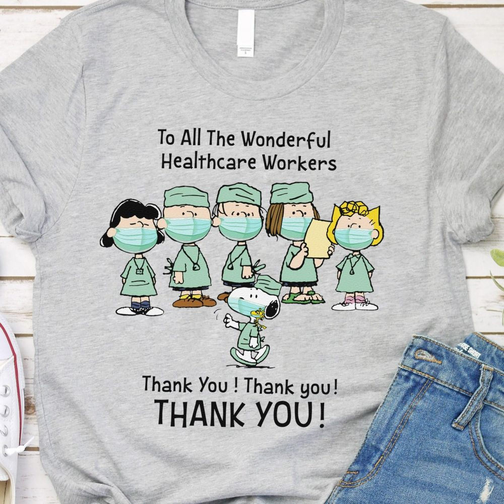 To All The Wonderful Healthcare Workers Thank You Thank You And Thank You Shirt