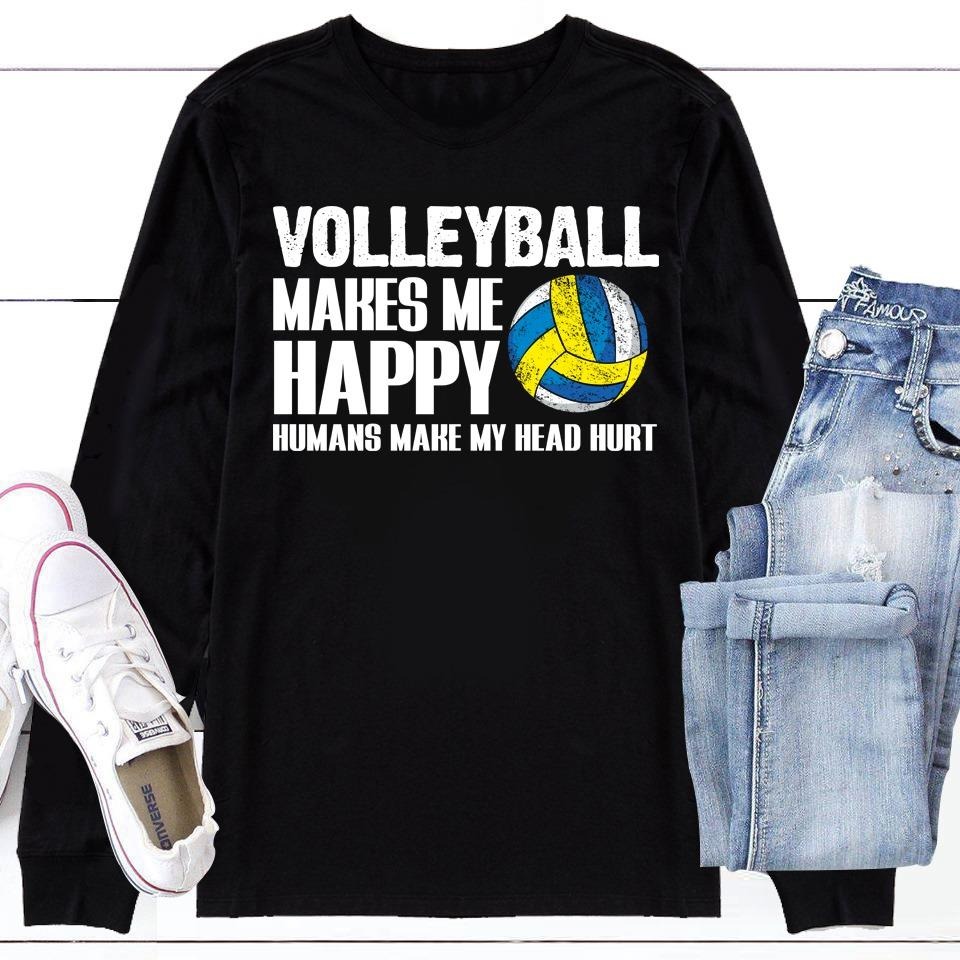 Volleyball Makes Me Happy Humans Make My Head Hurt Shirt