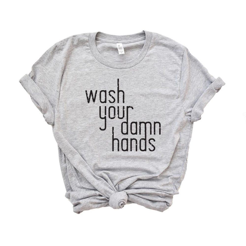 Wash Your Damn Hands Shirt