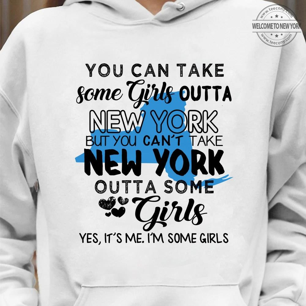 YOU CAN'T TAKE NEW YORK OUTTA SOME GIRLS SHIRT